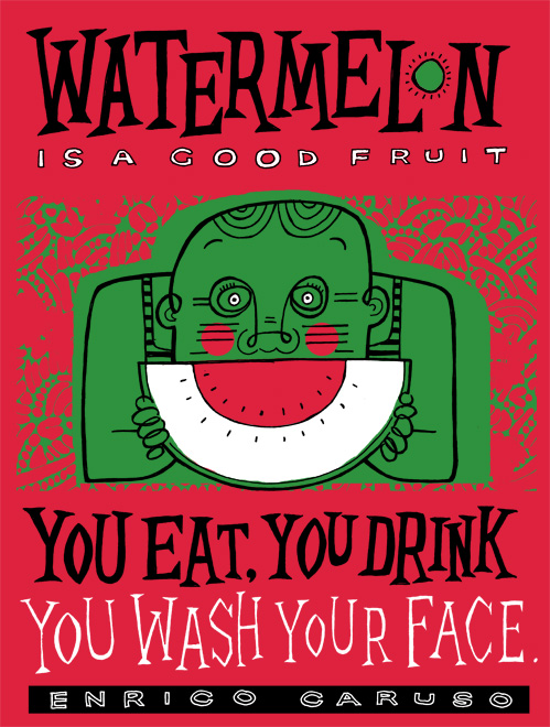 """Watermelon is a good fruit..."" - Enrico Caruso Quote - hand pulled 3 colour screenprint"